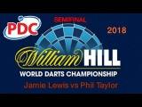 2018 PDC World Darts Championship. Jamie Lewis vs Phil Taylor. Semifinal