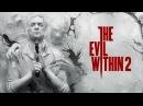 The Evil Within 2 (Yettich) часть 6 - Помощь Сайксу, Битва с О'Нилом, Трагичная Смерть