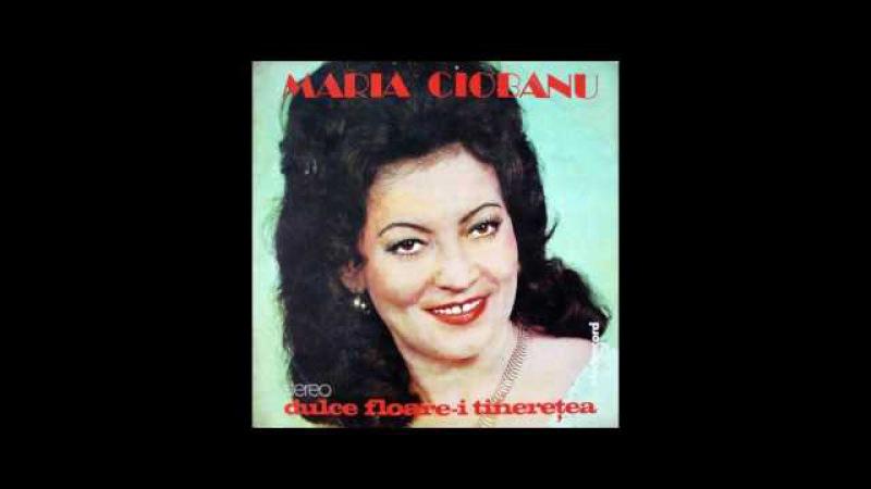 Maria Ciobanu - Dulce i floare tineretea