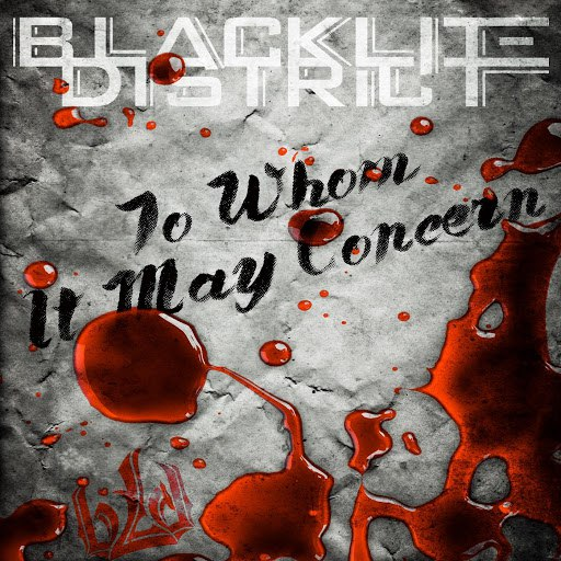 Blacklite District альбом To Whom It May Concern