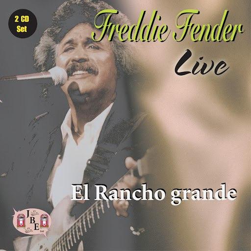 Freddy Fender альбом Live, El Rancho Grande
