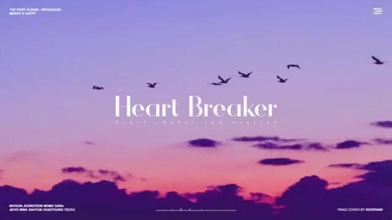 TWICE - Heart Breaker (Break Up Ver.) By. DooPiano (HeartShaker)