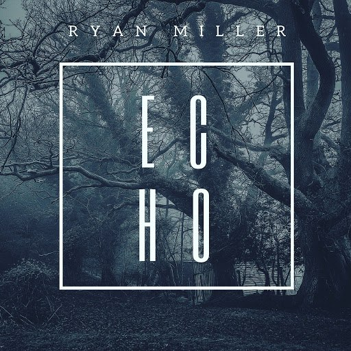 Ryan Miller альбом Echo