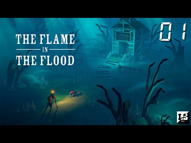 The Flame in the Flood - 01 Начало путешествия.