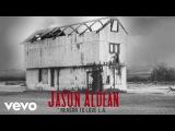 Jason Aldean - Reason To Love L.A. (Audio)