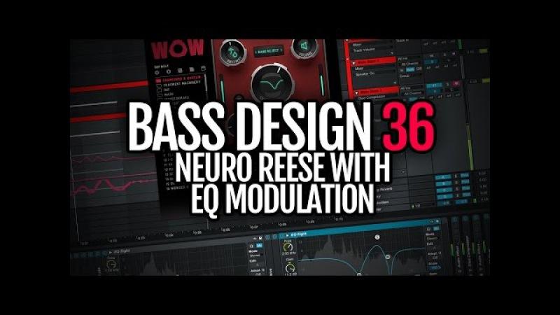 Bass Design 36: Neuro reese with EQ modulation