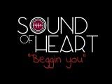 Sound of Heart - Beggin you (Madcon cover version)