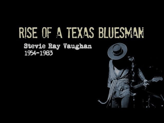 Rise Of A Texas Bluesman Stevie Ray Vaughan 1954 -1983 [Documentary] (2014)
