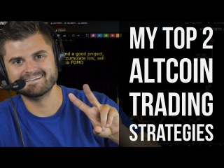 My 2 Best Altcoin Trading Strategies