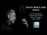 Dave Holland Solo - JazzBaltica 2003