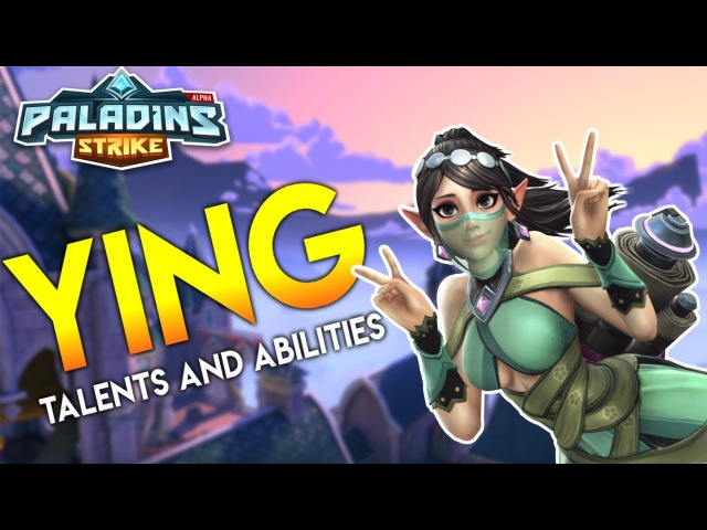 Paladins Strike │ How to play Ying -Talents/Builds and Abilities
