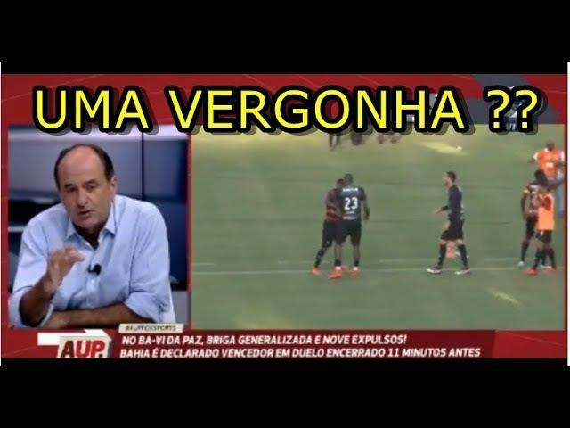 AUP UMA VERGONHA NO FUTEBOL BRASILEIRO !! TUDO SOBRE O CLÁSSICO BA-VI