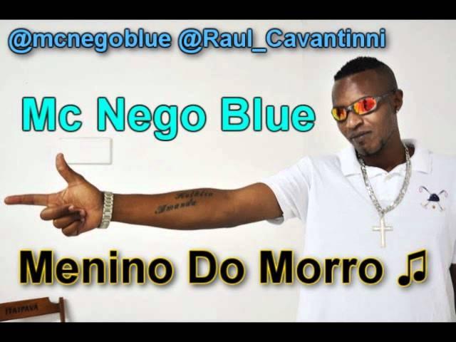 MC NEGO BLUE - MENINO DO MORRO ♪♫ VERSÃO 2011 LA MAFIA PROD SIGA @DJRAULOFICIAL