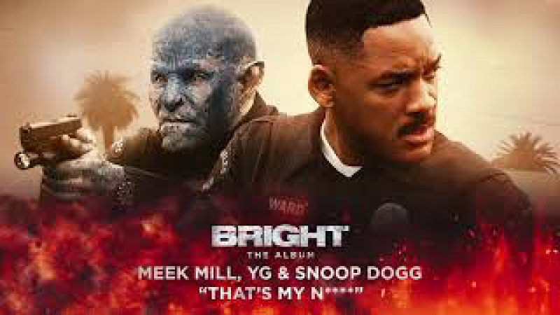 Meek Mill, YG Snoop Dogg - That's My N**** (from Bright: The Album) [Official Audio]