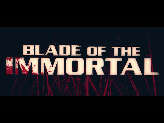 Blade of the Immortal - Official Trailer