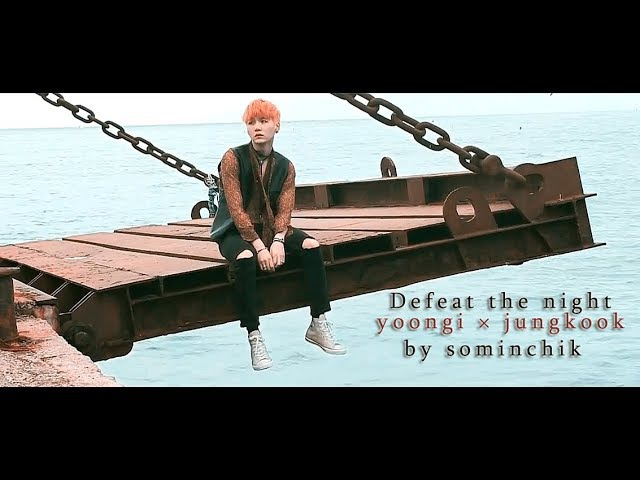 「defeat the night ; yoongi × jungkook」fmv