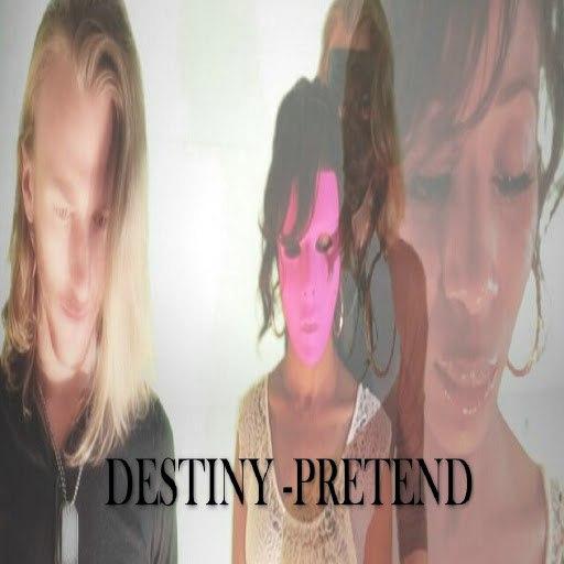 Destiny альбом Pretend