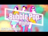 Just Dance 2018 | Bubble Pop - Hyuna | Just Dance 2017 [Mod]