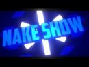 Nake Show интро