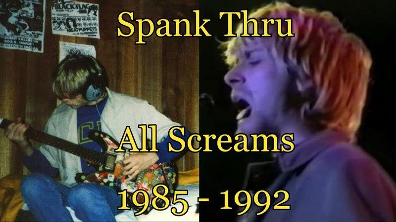 Nirvana - Spank Thru - All Screams 1985-1992