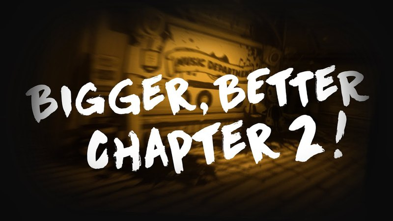 Bendy and the Ink Machine Chapter 2 HUGE REMASTER COMING SOON
