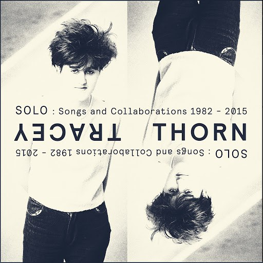 Tracey Thorn альбом Solo: Songs And Collaborations 1982-2015