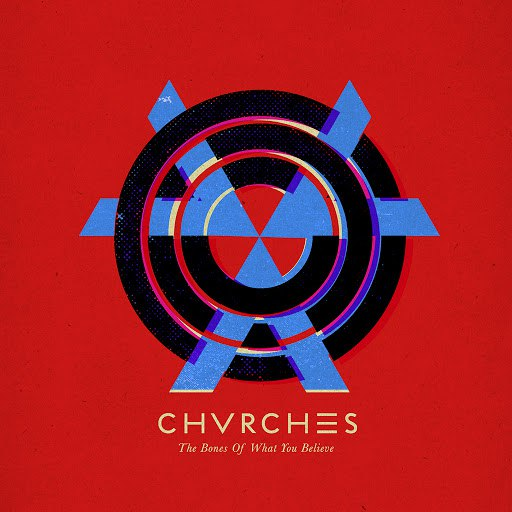 CHVRCHES альбом The Bones Of What You Believe