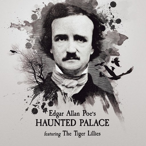 The Tiger Lillies альбом Edgar Allan Poe's Haunted Palace, Featuring the Tiger Lillies