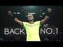 Rafael Nadal ● BACK AT NUMBER 1 (HD) Tribute