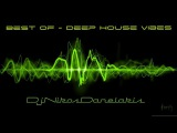 Best of # Deep House Vibes - Mix 1 # Dj Nikos Danelakis #