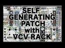 VCV Rack - Self Generating Patch