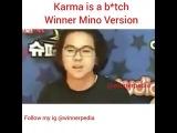 WINNER X INNER CIRCLE = FATE on Instagram Karma is a bitch Mino version
