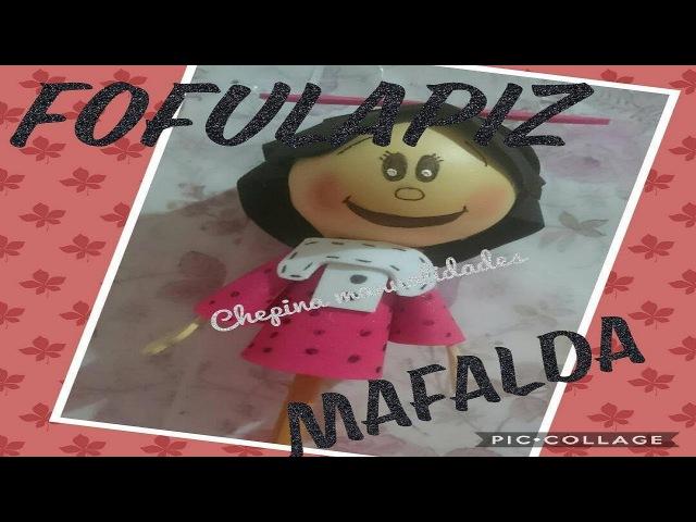 Fofulapiz mafalda/ Chepina manualidades