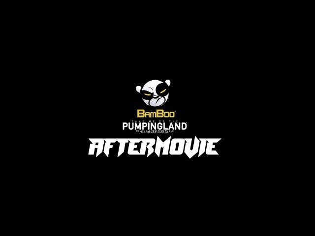 AFTERMOVIE PUMPINGLAND 2017 BAMBOO - CUE
