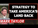 Mark Taylor Prophecy February 09 2018 ✦ STRATEGY TO TAKE AMERICA'S LAND BACK