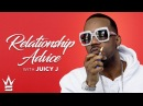 Juicy J Reveals How To Get A Girl To Slob On Your Knob! | Relationship Advice