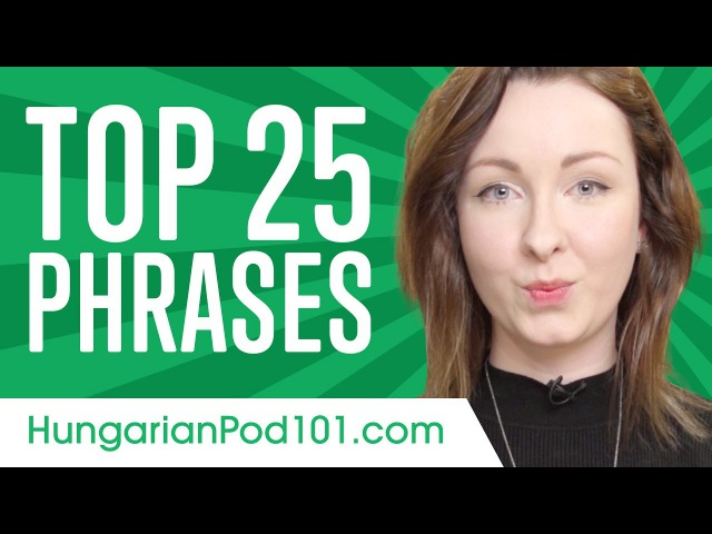 Learn the Top 25 Hungarian Phrases