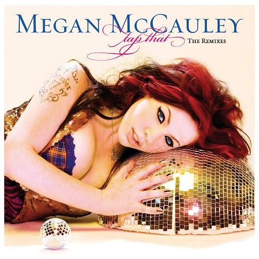 Megan McCauley альбом Tap That (The Remixes)