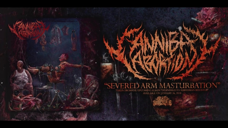 CANNIBAL ABORTION - SEVERED ARM MASTURBATION (2017)