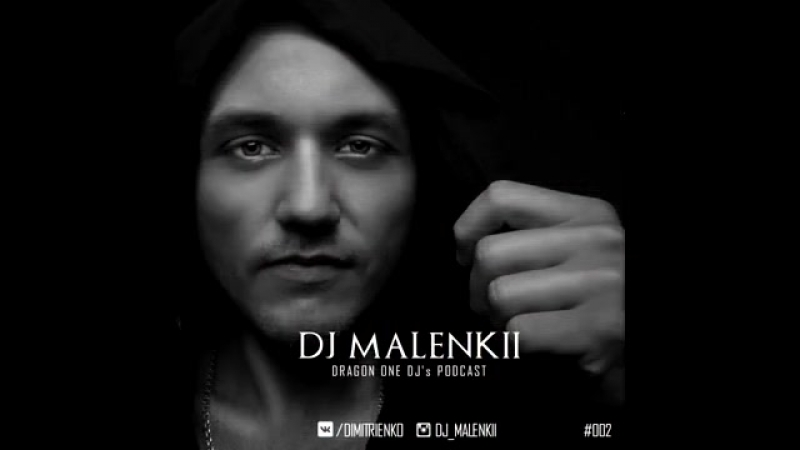 DJ MALENKII - DRAGON ONE DJs PODCAST (002)