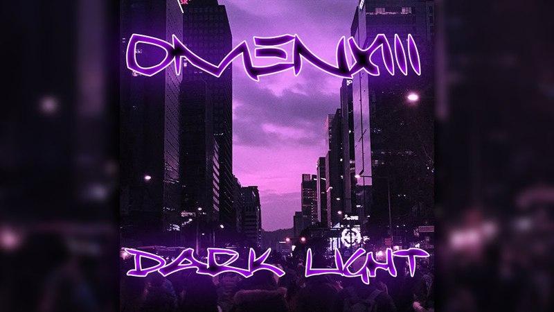 OmenXIII - Dark Light (Prod. Foxwedding)