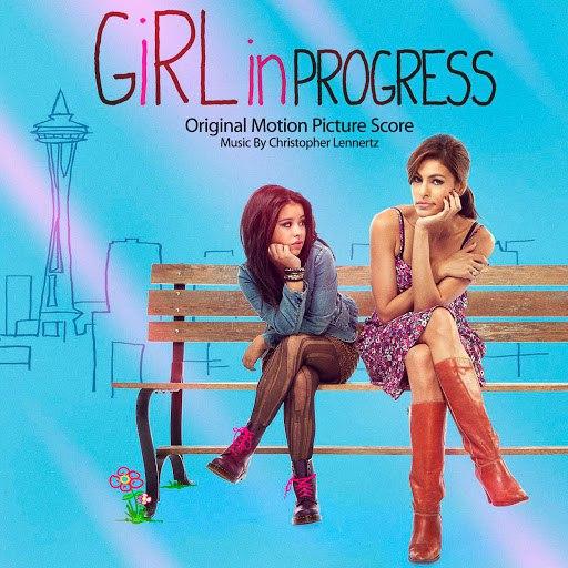 Christopher Lennertz альбом Girl In Progress (Original Motion Picture Score)