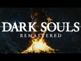 DARK SOULS Remastered Reveal Trailer (2018) Switch/PS4/Xbox One/PC