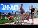 Total Wave Machine Workout with Gabby Reece
