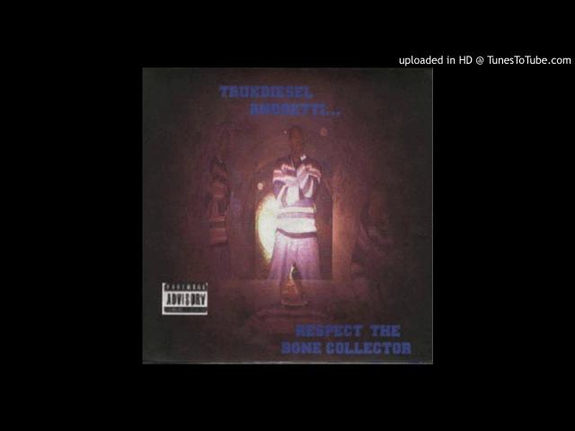 Trukdiesel Andretti - Respect The Bone Collector