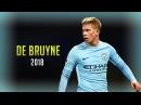 Kevin De Bruyne 2018 ● World Class Midfielder