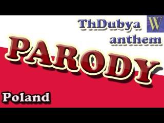 Mazurek Dąbrowskiego (Poland) Parody, Thdubya