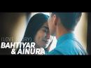 BAHTIYAR AINURA Love Story