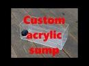 How to make a sump for aquarium/acrylic