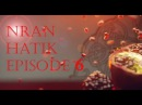 Nran Hatik. Episode 6